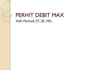 PERHIT DEBIT MAX