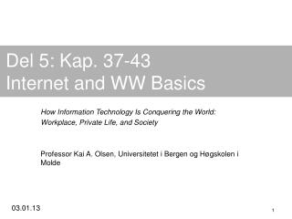 Del 5: Kap. 37-43  Internet and WW Basics