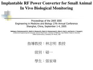 Implantable RF Power Converter for Small Animal In Vivo Biological Monitoring