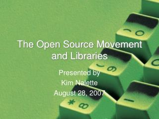 The Open Source Movement and Libraries