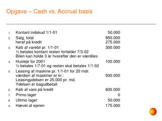 Opgave – Cash vs. Accrual basis