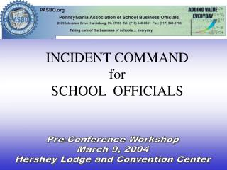 INCIDENT COMMAND for SCHOOL  OFFICIALS