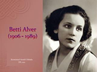 Betti Alver (1906 - 1989)