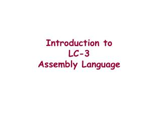 Introduction to  LC-3 Assembly Language