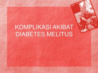 KOMPLIKASI AKIBAT DIABETES MELITUS
