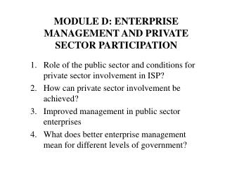 MODULE D: ENTERPRISE MANAGEMENT AND PRIVATE SECTOR PARTICIPATION