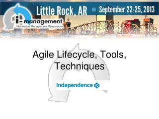 Agile Lifecycle, Tools,  Techniques