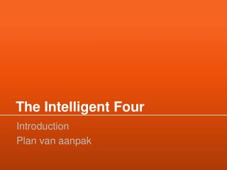 The Intelligent Four