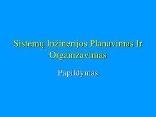 S istem ų Inžinerijos Planavimas Ir Organizavimas