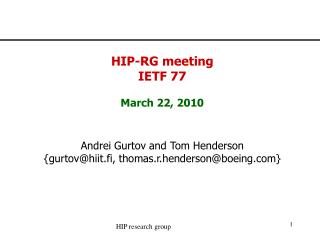 HIP-RG meeting IETF 77 March 22, 2010