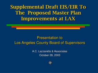 Supplemental Draft EIS/EIR To The  Proposed Master Plan Improvements at LAX