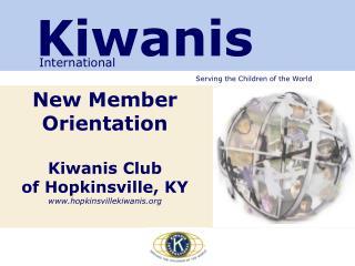 New Member Orientation Kiwanis Club of Hopkinsville, KY hopkinsvillekiwanis