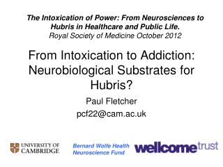From Intoxication to Addiction: Neurobiological Substrates for Hubris?