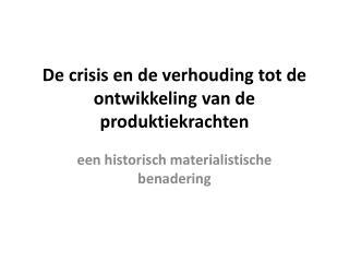 De crisis en de verhouding tot de ontwikkeling van de  produktiekrachten