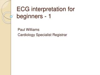 ECG interpretation for beginners - 1