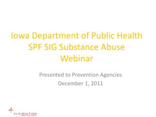 Iowa Department of Public Health SPF SIG Substance Abuse Webinar