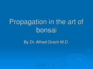 Propagation in the art of bonsai