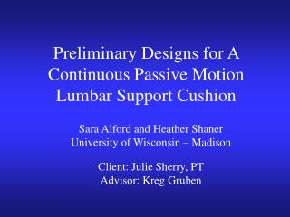 Preliminary Designs for A Continuous Passive Motion Lumbar Support Cushion