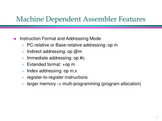 Machine Dependent Assembler Features