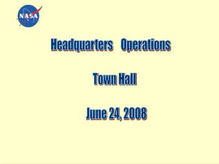Headquarters    Operations      Town Hall        June 24, 2008