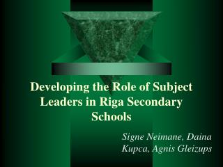 Developing the Role of Subject Leaders in Riga Secondary Schools