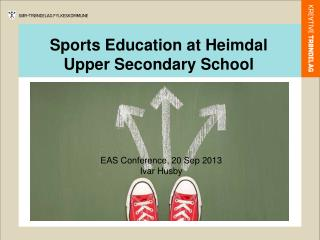 Sports Education at Heimdal Upper Secondary School