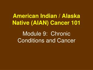 American Indian / Alaska Native (AIAN) Cancer 101