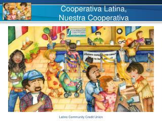 Cooperativa Latina,  Nuestra Cooperativa