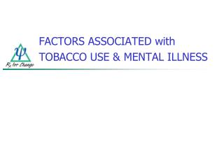 FACTORS ASSOCIATED with TOBACCO USE & MENTAL ILLNESS