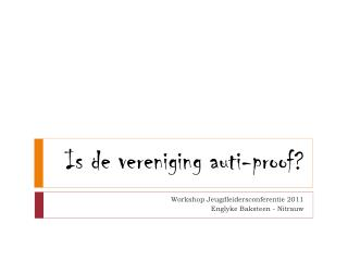 Is de vereniging auti-proof?
