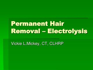Permanent Hair Removal – Electrolysis