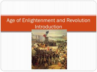 Age of Enlightenment and Revolution Introduction