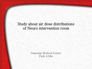 Study about air dose distributions  of Neuro intervention room