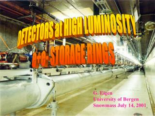 DETECTORS at HIGH LUMINOSITY e+e- STORAGE RINGS