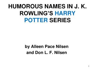 HUMOROUS NAMES IN J. K. ROWLING'S  HARRY POTTER  SERIES