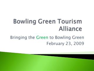 Bringing the  Green  to Bowling Green February 23, 2009