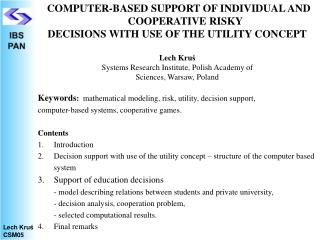 COMPUTER-BASED SUPPORT OF INDIVIDUAL AND COOPERATIVE RISKY