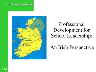 Professional Development for School Leadership:   An Irish Perspective