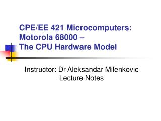 CPE/EE 421 Microcomputers: Motorola 68000 –  The CPU Hardware Model