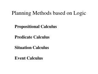Planning Methods based on Logic