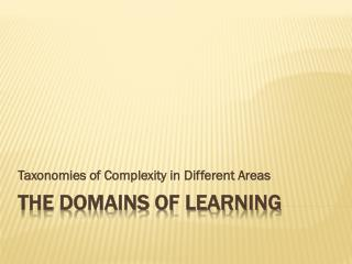 The Domains of Learning