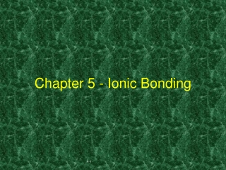 Chapter 5 - Ionic Bonding