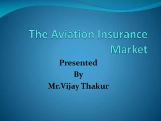 The Aviation Insurance Market
