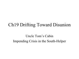 Ch19 Drifting Toward Disunion