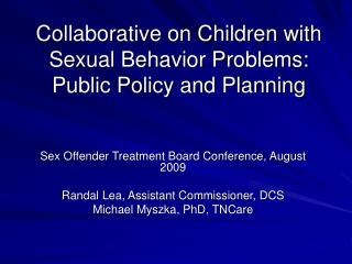 Collaborative on Children with Sexual Behavior Problems: Public Policy and Planning