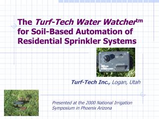 The Turf-Tech Water Watcher tm for Soil-Based Automation of Residential Sprinkler Systems