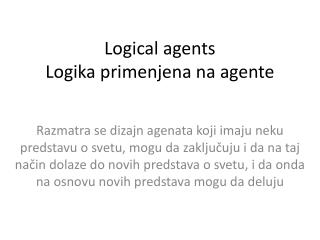 Logical agents Logika primenjena na agente