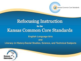 Refocusing Instruction  for the Kansas Common Core Standards