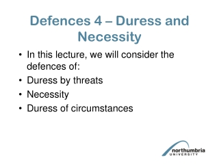 Criminal Law    General Defences  Duress and Necessity
