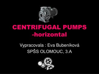 CENTRIFUGAL PUMPS -horizontal